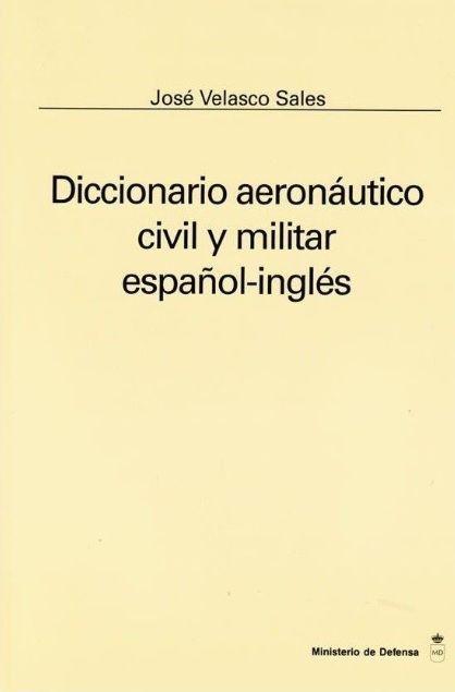 Civil and military aeronautic diccionary (English-Spanish)